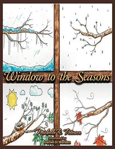 Window To The Seasons: Michelle R. Peterson