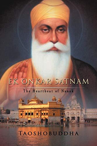 9781477214268: Ek Onkar Satnam: The Heartbeat of Nanak