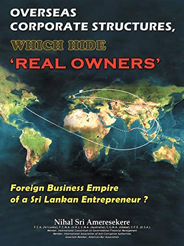 9781477215081: Overseas Corporate Structures, Which Hide 'Real Owners': Foreign Business Empire af A Sri Lankan Entrepreneur?
