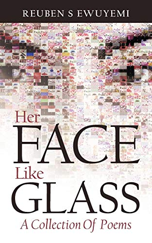 9781477215227: Her Face Like Glass: A Collection Of Poems