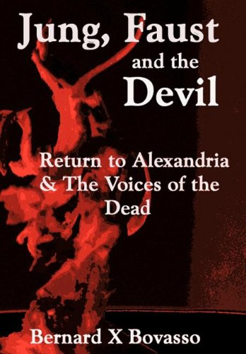 9781477216101: JUNG, FAUST and the DEVIL: Return to Alexandria & The Voices of the Dead