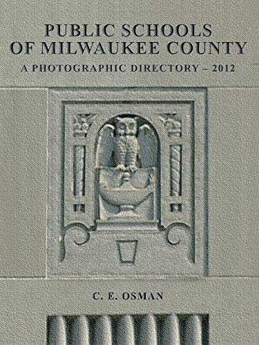 9781477216248: Public Schools of Milwaukee County: A Photographic Directory - 2012