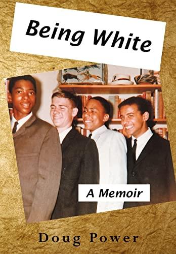 9781477216651: Being White: A Memoir