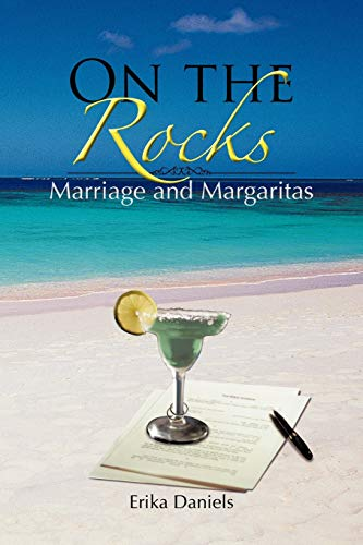 On The Rocks: Marriage And Margaritas: Erika Daniels