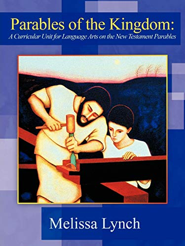 9781477217627: Parables of the Kingdom: A Curricular Unit for Language Arts on the New Testament Parables