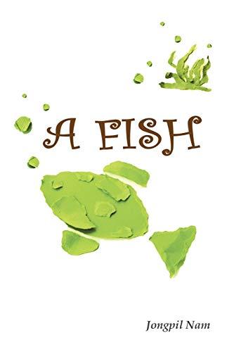 A Fish (Paperback): Jongpil Nam