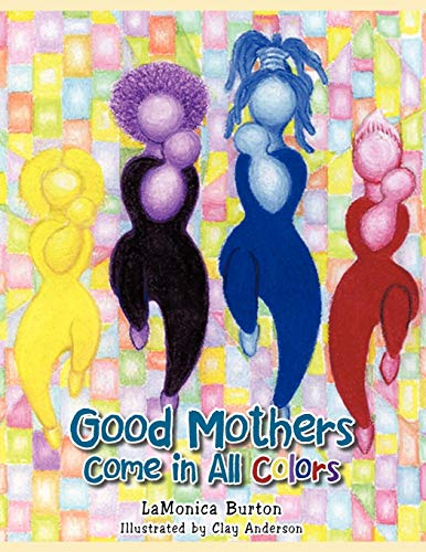 Good Mothers Come in All Colors: Burton, LaMonica