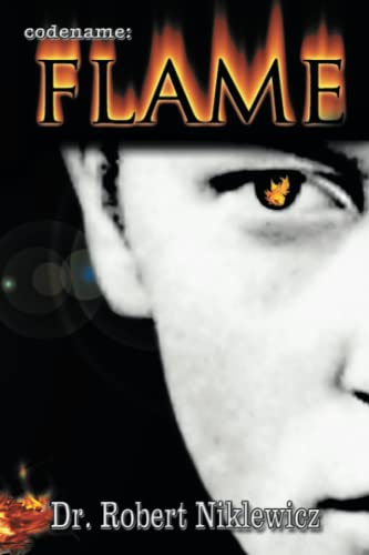 Codename: Flame: The Untold Saga Of A Young, Defiant Freedom Fighter In The Polish Underground: ...