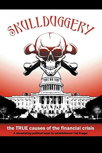 9781477220696: Skullduggery: The True Causes of the Financial Crisis