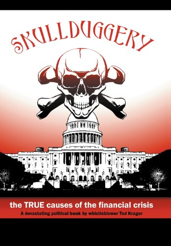 9781477220702: Skullduggery!: The True Causes of The Financial Crisis