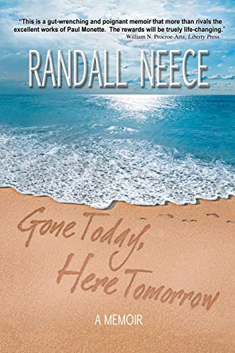 Gone Today, Here Tomorrow: A Memoir (Paperback): Randall Neece