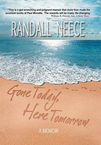 Gone Today, Here Tomorrow: Randall Neece