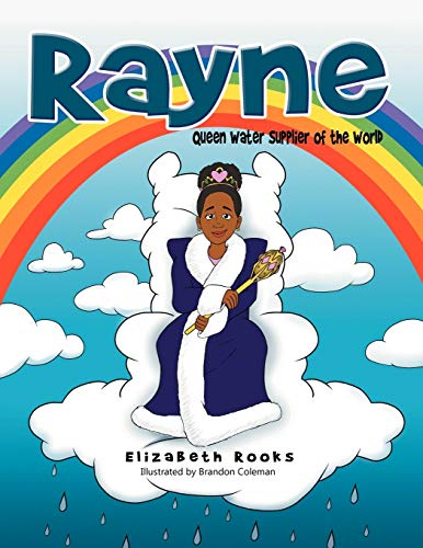 Rayne: Queen Water Supplier of the World: Elizabeth Rooks