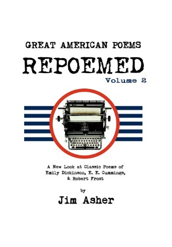 9781477224144: GREAT AMERICAN POEMS - REPOEMED Volume 2: A New Look at Classic Poems of Emily Dickinson, E. E. Cummings, & Robert Frost