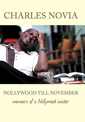 9781477224984: Nollywood Till November: Memoirs of a Nollywood Insider