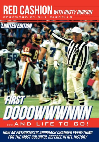 9781477225639: First Dooowwwnnn...and Life to Go!: How an Enthusiastic Approach Changed Everything for the Most Colorful Referee in NFL History