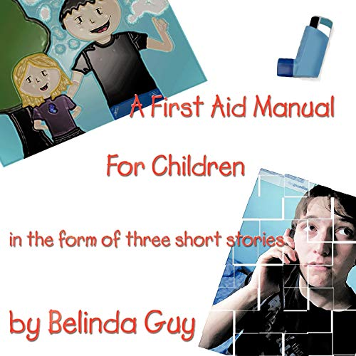9781477226711: A First Aid Manual for Children: In the Form of Three Short Stories
