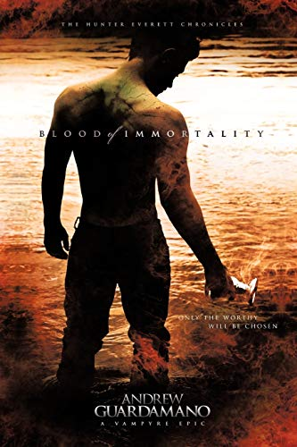 Blood of Immortality: The Hunter Everett Chronicles: Andrew Guardamano