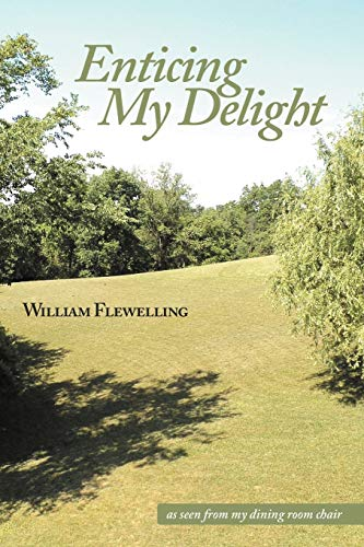 Enticing My Delight: William Flewelling