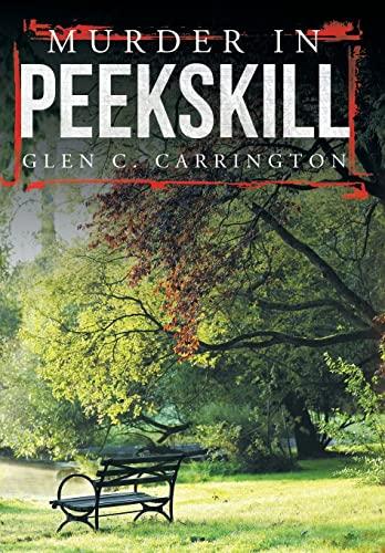 Murder in Peekskill: Glen C. Carrington
