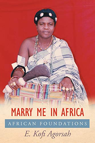 9781477228760: Marry Me in Africa: African Foundations