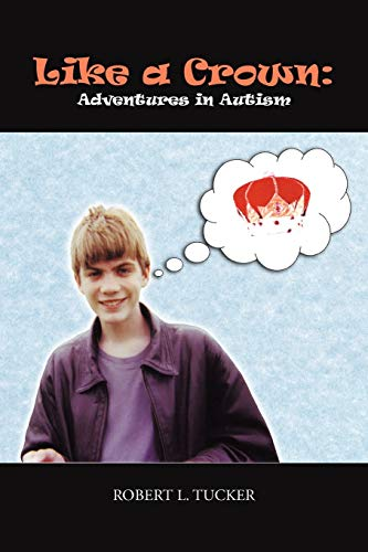 9781477229132: Like a Crown: Adventures in Autism
