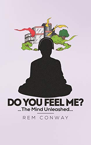 9781477229767: Do You Feel Me?: . . . The Mind Unleashed . . .