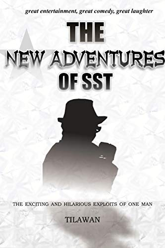9781477230312: The New Adventures of SST: The Exciting and Hilarious Exploits of One Man