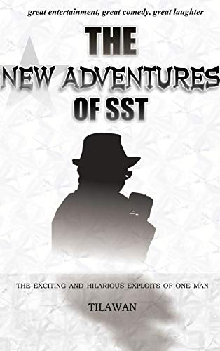 9781477230329: The New Adventures of Sst: The Exciting and Hilarious Exploits of One Man