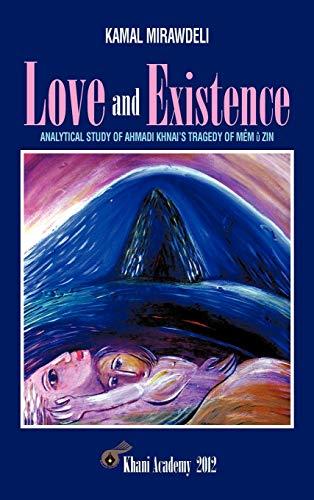 9781477230671: Love and Existence: Analytical Study of Ahmadi Khnai's Tragedy of Mem U Zin