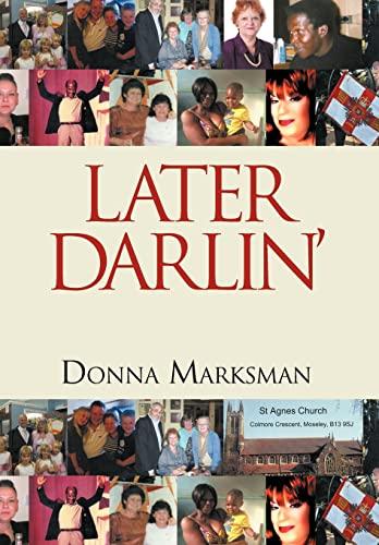Later Darlin: Donna Marksman