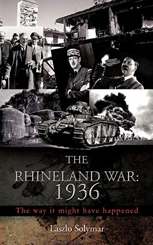 9781477231647: The Rhineland War: 1936: The Way It Might Have Happened
