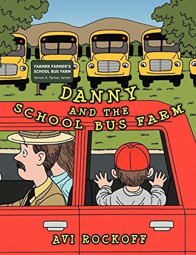 Danny and the School Bus Farm: Avi Rockoff