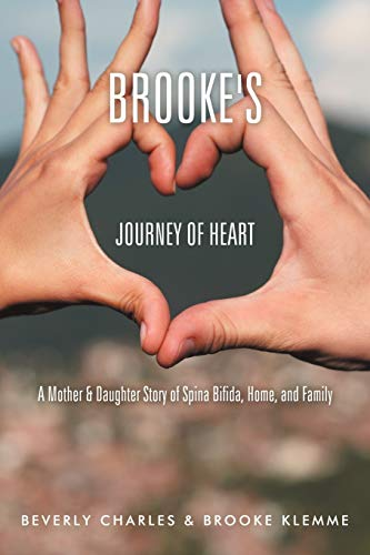 9781477232262: Brooke's Journey Of Heart: A Mother & Daughter Story Of Spina Bifida; Home; And Family