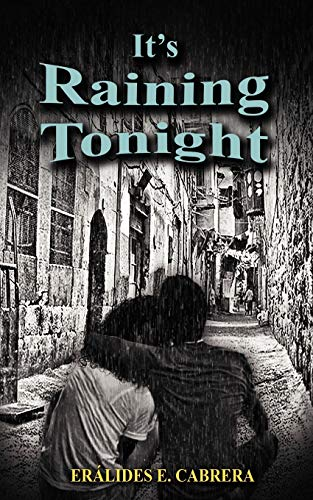 Its Raining Tonight: Eralides E. Cabrera