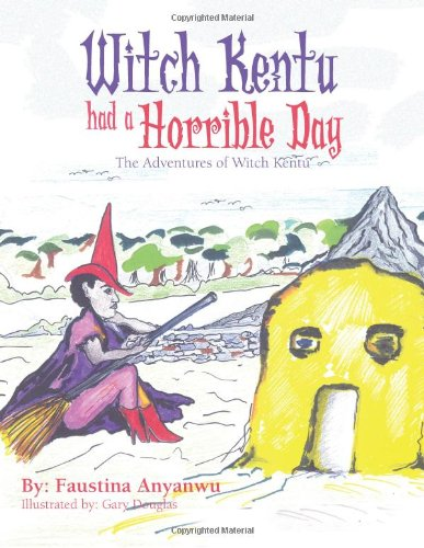 9781477233818: Witch Kentu Had a Horrible Day: The Adventures of Witch Kentu