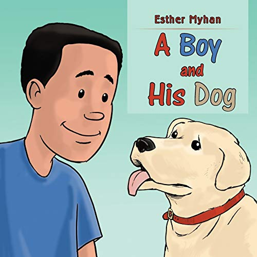 A Boy and His Dog: Esther Myhan