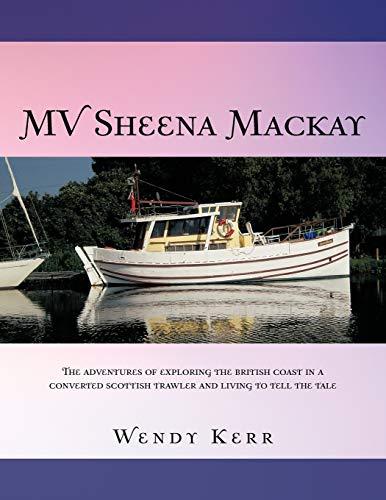 Mv Sheena MacKay: The Adventures of Exploring: Wendy Kerr