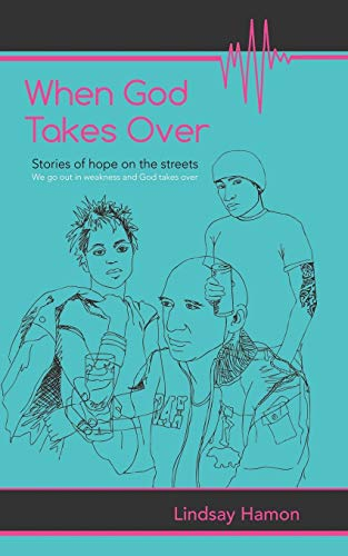 9781477238837: When God Takes Over: Stories of hope on the streets