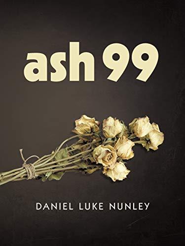 Ash 99: Daniel Luke Nunley