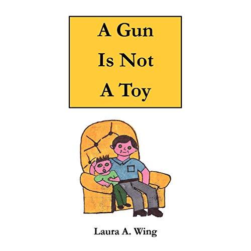 9781477240465: A Gun Is Not A Toy: Gun Safety for Children
