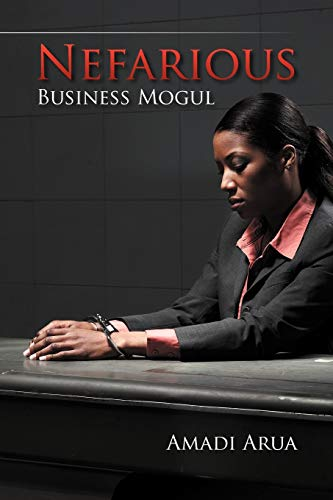 Nefarious Business Mogul: Amadi Arua