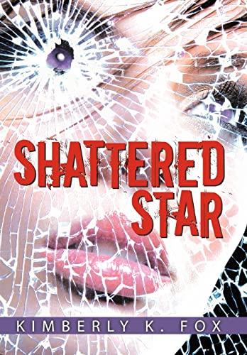 Shattered Star: Fox, Kimberly K.