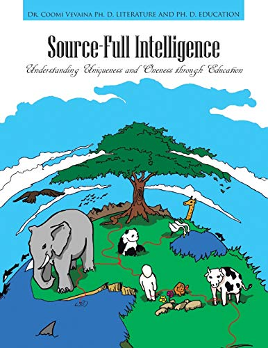 Source-Full Intelligence: Understanding Uniqueness and Oneness through Education: Vevaina, Dr. ...