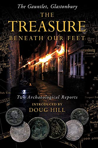 The Treasure Beneath Our Feet: The Gauntlet, Glastonbury (1477242937) by Hill, Doug