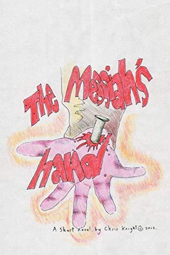 The Messiahs hand: Chris Knight