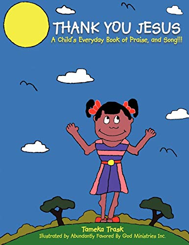 9781477244685: Thank You Jesus: A Child's Everyday Book of Praise, and Song!!!