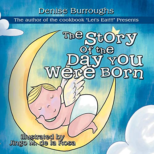 9781477245477: The Story of the Day You Were Born