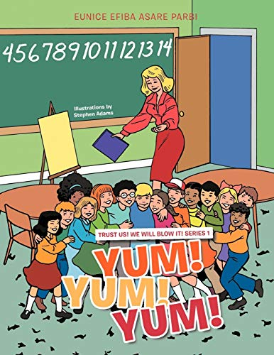 Yum Yum Yum: Trust Us We Will Blow It Series 1: Eunice Efiba Asare Parbi