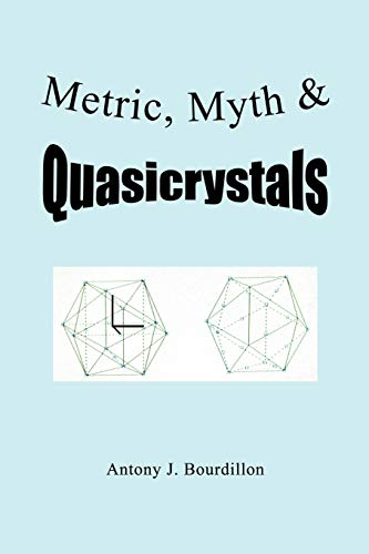 Metric, Myth Quasicrystals: Antony J. Bourdillon